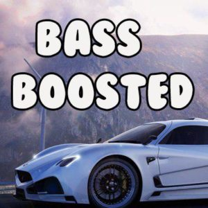 BASS BOOSTED MUSIC